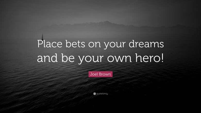 Joel Brown Quote Place bets on your quotefancy