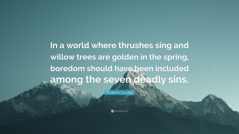 Elizabeth Goudge Quote In a world where thrushes sing and