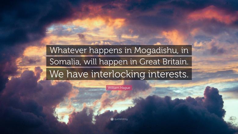 William Hague Quote Whatever happens in Mogadishu in Somalia