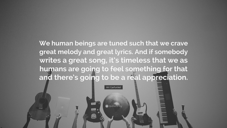 Art Garfunkel Quote We human beings are tuned such that we crave