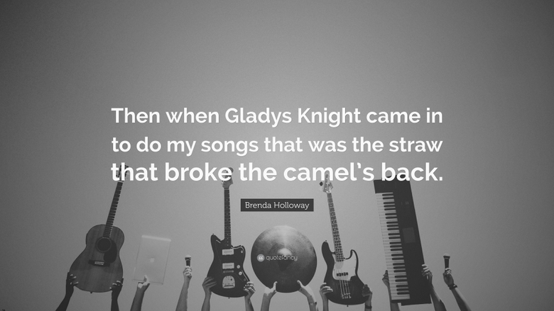 Brenda Holloway Quote Then when Gladys Knight came in to do my
