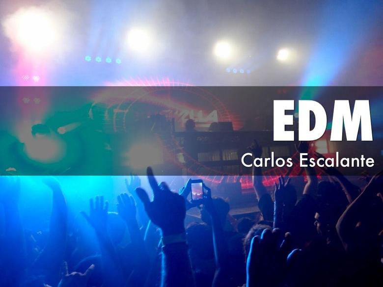 Electronic Dance Music by Carlos Escalante