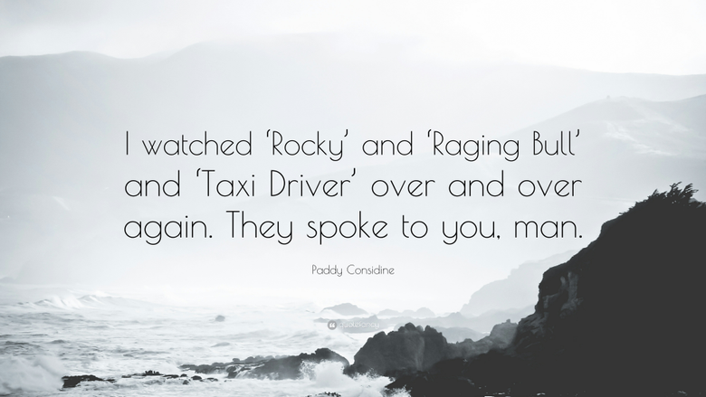 Paddy Considine Quote I watched Rocky and Raging Bull and