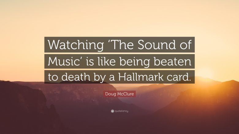 Doug McClure Quote Watching The Sound of Music is like being