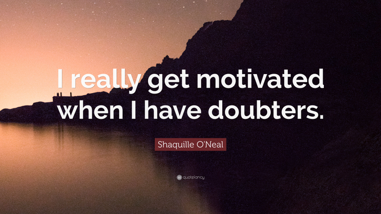 Shaquille O Neal Quote I really get motivated when I have