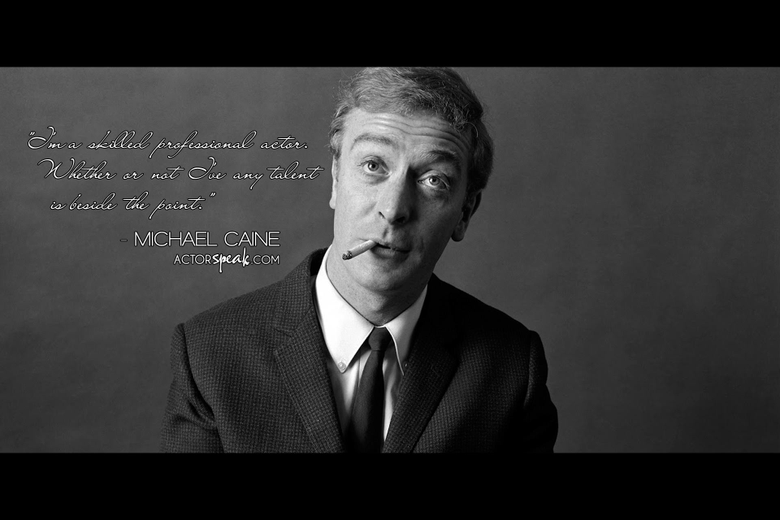 WALLPAPER Michael Caine quote on acting with photo