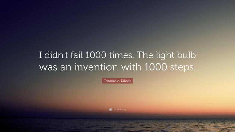 Thomas A Edison Quote I didn t fail 1000 times The light bulb