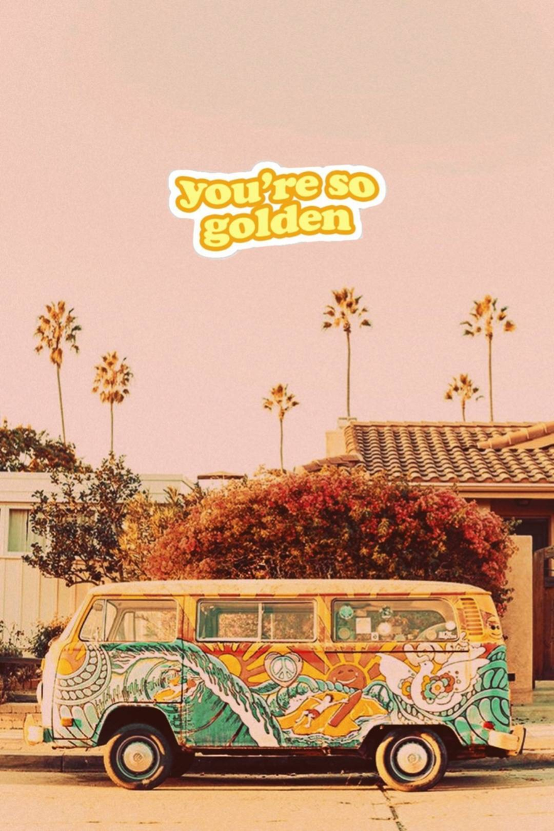 you are so golden
