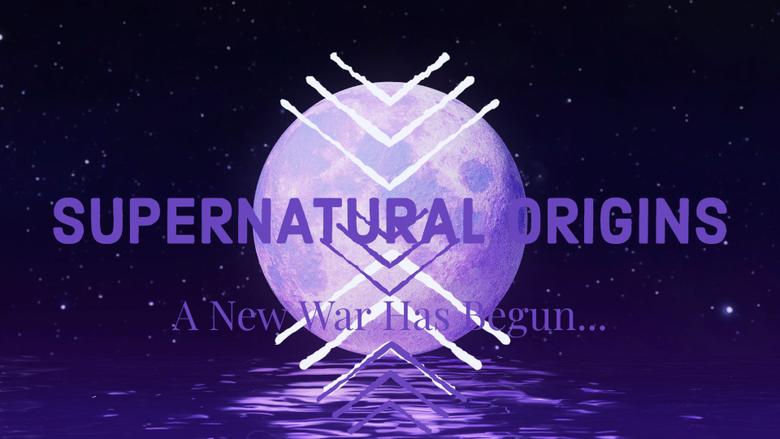 Supernatural Origins A New War Has Begun Ep 2