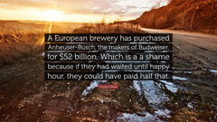 Conan O Brien Quote A European brewery has purchased Anheuser