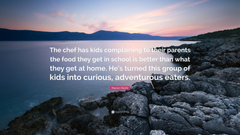 Marion Nestle Quote The chef has kids complaining to their parents