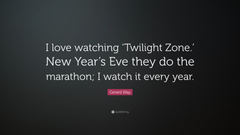 Gerard Way Quote I love watching Twilight Zone New Year s Eve