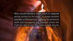 Bart Stupak Quote Why would Senator Allen want to oppose saving