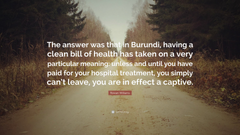Rowan Williams Quote The answer was that in Burundi having a