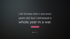 Barkhad Abdi Quote I left Somalia when I was seven years old but