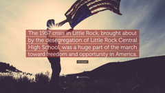 Vic Snyder Quote The 1957 crisis in Little Rock brought about by