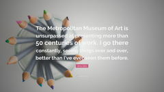 Jerry Saltz Quote The Metropolitan Museum of Art is unsurpassed at