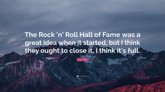 Iggy Pop Quote The Rock n Roll Hall of Fame was a great idea