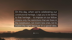 Antonin Scalia Quote On this day when we re celebrating our