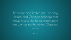 Marvin Olasky Quote Passover and Easter are the only Jewish and
