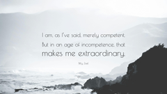 Billy Joel Quote I am as I ve said merely competent But in an