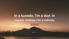 Dean Martin Quote In a tuxedo I m a star In regular clothes I m