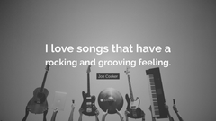 Joe Cocker Quote I love songs that have a rocking and grooving