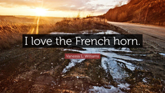 Vanessa L Williams Quote I love the French horn