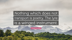 Joseph Joubert Quote Nothing which does not transport is poetry