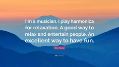 Stan Musial Quote I m a musician I play harmonica for relaxation