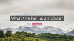 Oscar Wilde Quote What the hell is an oboe