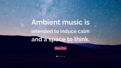 Brian Eno Quote Ambient music is intended to induce calm and a