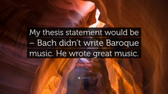 Chris Thile Quote My thesis statement would be Bach didn t write