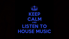 Stay Calm And Listen To House Music Computer Wallpapers Desktop