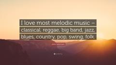 John Lescroart Quote I love most melodic music classical reggae