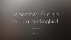 Harper Lee Quote Remember it s a sin to kill a mockingbird