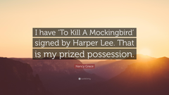 Nancy Grace Quote I have To Kill A Mockingbird signed by Harper