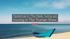 Jim Carrey Quote Hysterical in The Mask funny yet moving in The
