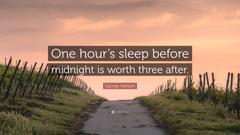 George Herbert Quote One hour s sleep before midnight is