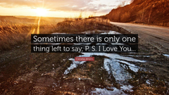 Cecelia Ahern Quote Sometimes there is only one thing left