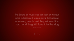 Angela Cartwright Quote The Sound of Music was just such an honour