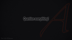 Atheism wallpaper Question Everything