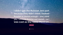 Mila Kunis Quote I didn t get the Russian Jew part because they