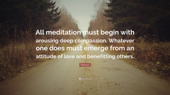 Milarepa Quote All meditation must begin with arousing deep