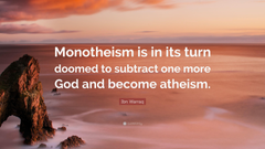 Ibn Warraq Quote Monotheism is in its turn doomed to subtract one