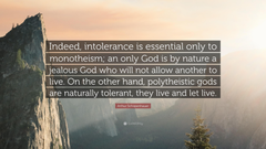 Arthur Schopenhauer Quote Indeed intolerance is essential only to
