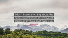 Paul McCartney Quote I don t know anything about the Appalachian