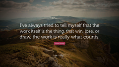 Julius Erving Quote I ve always tried to tell myself that the