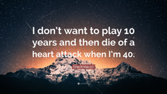 Pete Maravich Quote I don t want to play 10 years and then die of