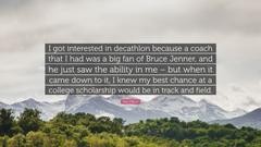 Dan O Brien Quote I got interested in decathlon because a coach